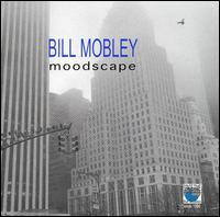 "Read ""Bill Mobley: Moodscape"" reviewed by Nicholas F. Mondello"