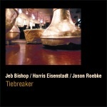 Jeb Bishop / Harris Eisenstadt / Jason Roebke: Tie Breaker