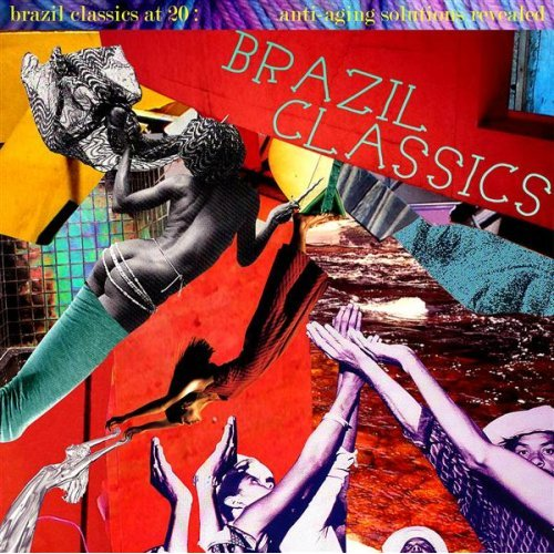 Various Artists: Brazil Classics at 20: Anti-Aging Solutions Revealed
