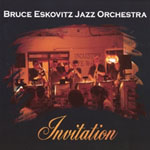Bruce Eskovitz Jazz Orchestra: Invitation