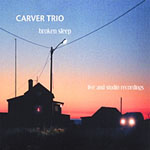Carver Trio: Broken Sleep