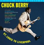Chuck Berry: St. Louis To Liverpool / Berry Is On Top