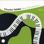 Chucho Vald?s: New Conceptions