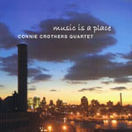 Connie Crothers Quartet: Music Is A Place