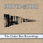 Cooper-Moore: The Cedar Box Recordings