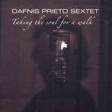 Dafnis Prieto Sextet: Taking the Soul for a Walk