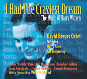 David Berger Octet featuring Harry Allen and Joe Temperley: I Had The Craziest Dream: The Music of Harry Warren