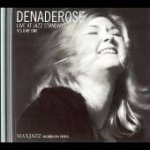 Dena DeRose: Live at The Jazz Standard, Volume One