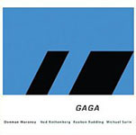 Denman Maroney/Ned Rothenberg/ Reuben Radding/Michael Sarin: Gaga