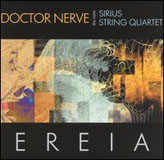 Doctor Nerve with the Sirius String Quartet: Ereia