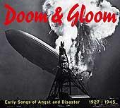 Various Artists: Doom & Gloom. Early Songs Of Angst & Disaster 1927-1945