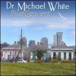Dr. Michael White: Blue Crescent