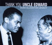 Duke Ellington Legacy: Thank You Uncle Edward