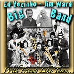 Ed Vezinho - Jim Ward Big Band: With Friends Like These