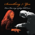 Something For You: Eliane Elias Sings and Plays Bill Evans by Eliane Elias