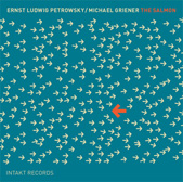 Ernst-Ludwig Petrowsky / Michael Griener: The Salmon