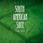 Felipe Salles: South American Suite