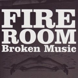 Fire Room: Broken Music