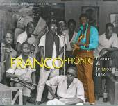 "Read ""Franco and Le TPOK Jazz: Francophonic - Africa's Greatest - A Retrospective - Vol. 1 1953 - 1980"" reviewed by Chris May"
