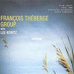 Francois Theberge Group with Lee Konitz: Soliloque
