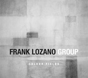 Frank Lozano Group: Colour Fields