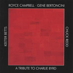 Royce Campbell: A Tribute to Charlie Byrd