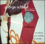 George Schuller/Schulldogs: Hellbent