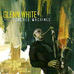 Glenn White: Sacred Machines