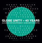 Globe Unity Orchestra: Globe Unity Orchestra: Globe Unity - 40 Years