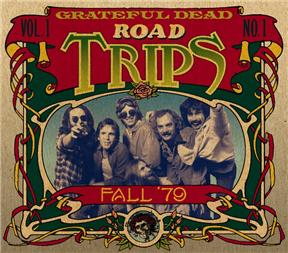 Grateful Dead: Grateful Dead: Road Trips Vol. 1, No. 1, Fall '79