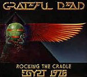 Grateful Dead: Grateful Dead: Rocking The Cradle - Egypt 1978