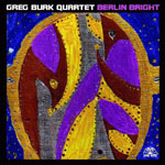 Greg Burk Quartet: Berlin Bright