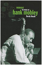 "Read ""Workout: The Music of Hank Mobley"" reviewed by"