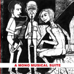 A Mono Musical Suite For Three Manic Musicians