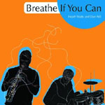 Heath Watts and Dan Pell: Breathe If You Can