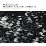 The Hilliard Ensemble: Thomas Tallis / Christopher Tye / John Sheppard: Audivi Vocem