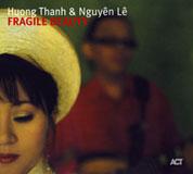 Huong Thanh & Nguyen Le: Fragile Beauty