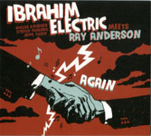 "Read ""Ibrahim Electric Meets Ray Anderson Again"" reviewed by Laurel Gross"
