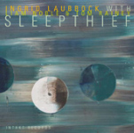 Ingrid Laubrock with Liam Noble & Tom Rainey: Sleepthief