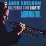 Jack Sheldon California Cool Quartet: California Cool