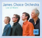 James Choice Orchestra: Live At Moers