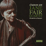Jane Fair: Jane Fair Quartet: Chances Are - Recorded Live in Vancouver