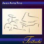 Jazz Arts Trio: Tribute