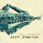 Jeff Johnson: Tall Stranger