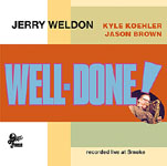 Jerry Weldon: Well-Done!