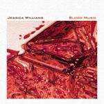 Jessica Williams: Blood Music