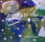 Jim Hall / Bill Frisell: Hemispheres