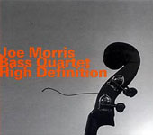 Joe Morris Bass Quartet: High Definition