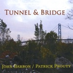 John Barron / Patrick Prouty: Tunnel & Bridge
