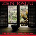 Kiku Day / Henry Kaiser: Zen Kaiju